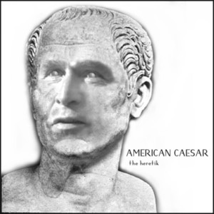 American_caesar_george_bush_the_her